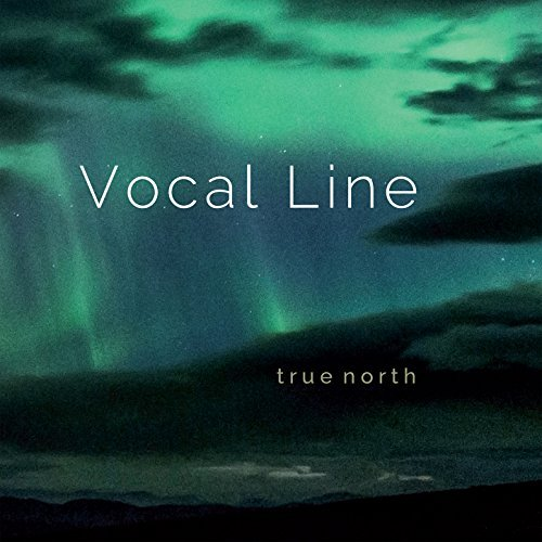 Vocal Line: true north