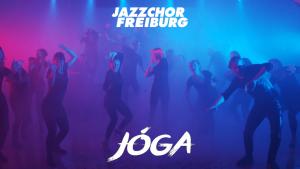 Jóga – Jazzchor Freiburg (Björk)